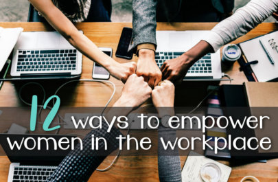 12 Ways to Empower Women in the Workplace