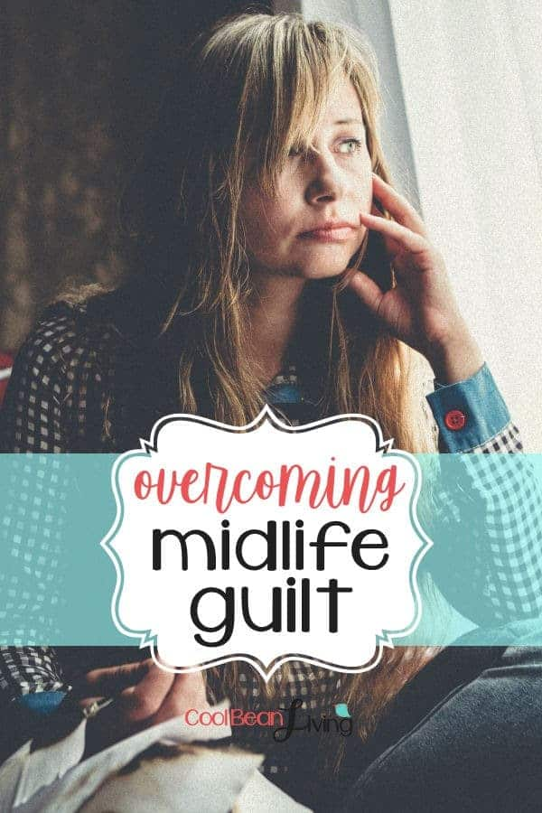 Overcoming Midlife Guilt