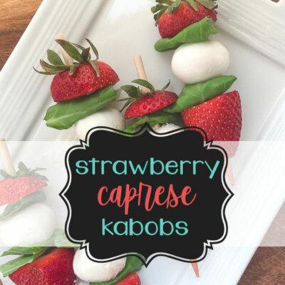Strawberry Caprese Kabobs