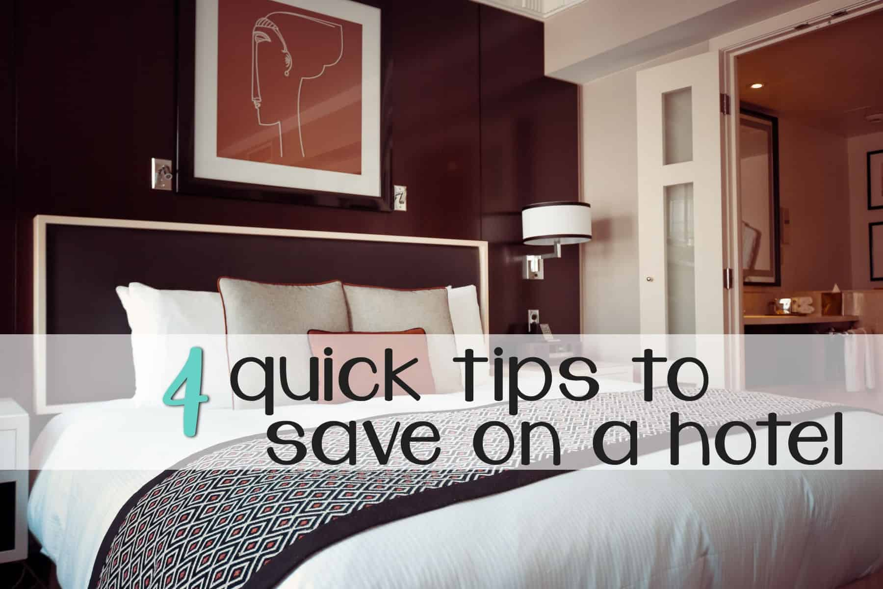 4 Quick Tips to Save on a Hotel