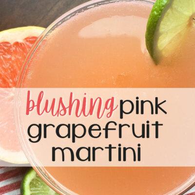 Blushing Pink Grapefruit Martini