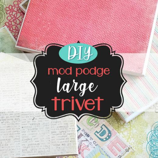 DIY Mod Podge Large Trivet