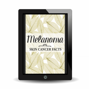 Melanoma Skin Care Facts eBook