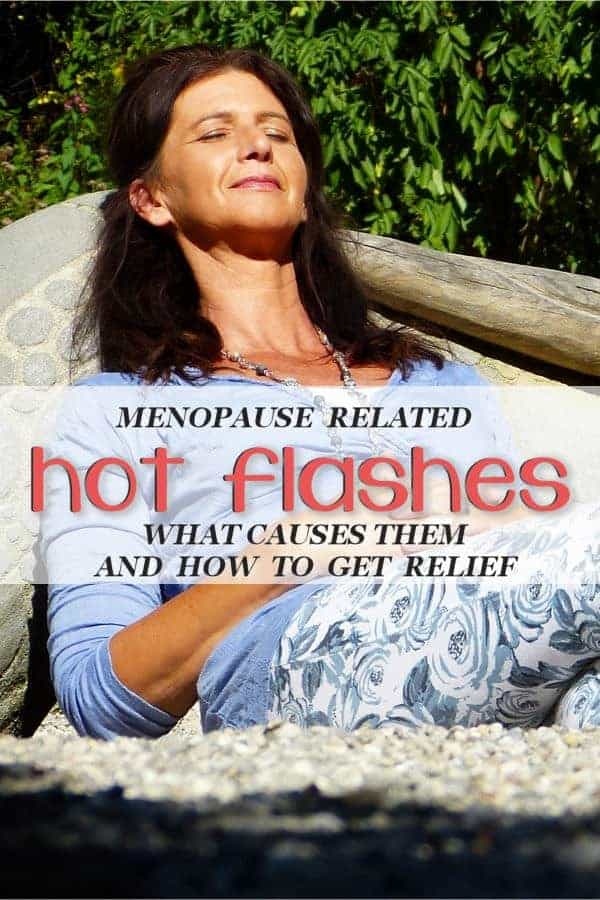 Hot Flashes – What Causes Them & How to Get Relief