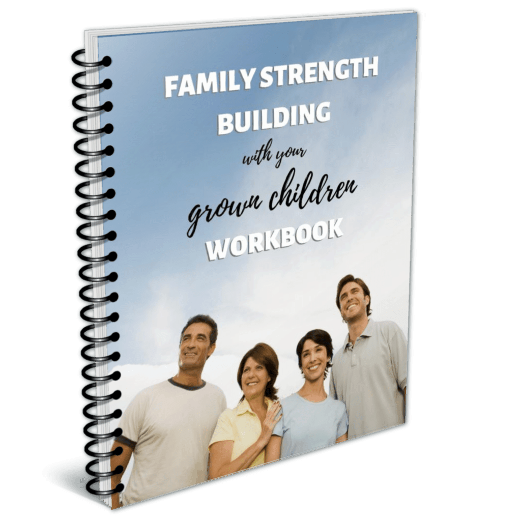 Family Strength Building With Your Grown Children Workbook